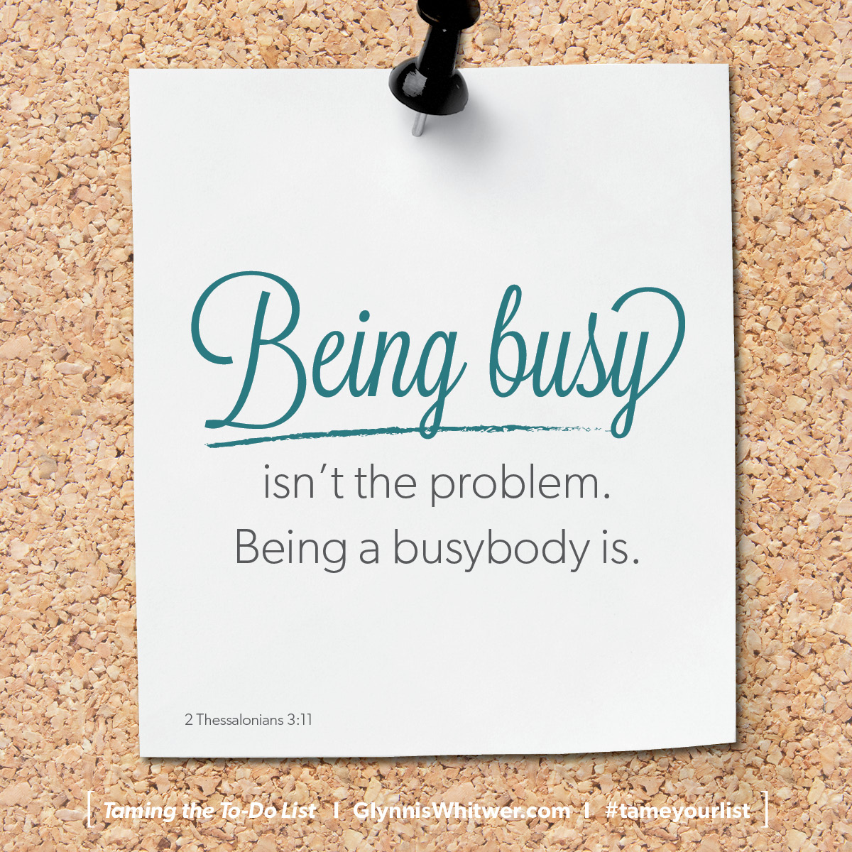 The Bible Tells Us Theres A Difference Between Being Busy And Busybody Visit