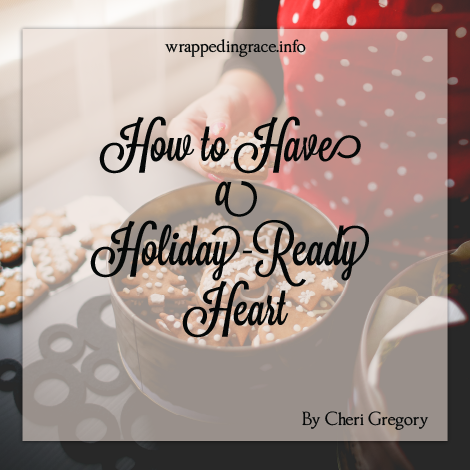 10-23-15 Gregory Cheri How to Have a Holiday Ready Heart image
