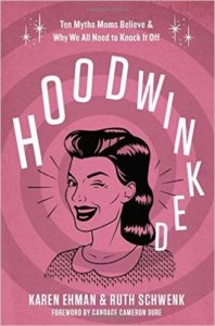 Hoodwinked by Karen Ehman and Ruth Schwenk