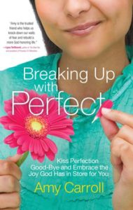 Breaking Up With Perfect by Amy Carroll