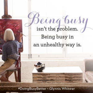 Doing Busy Better by Glynnis Whitwer releases July 4, 2017.