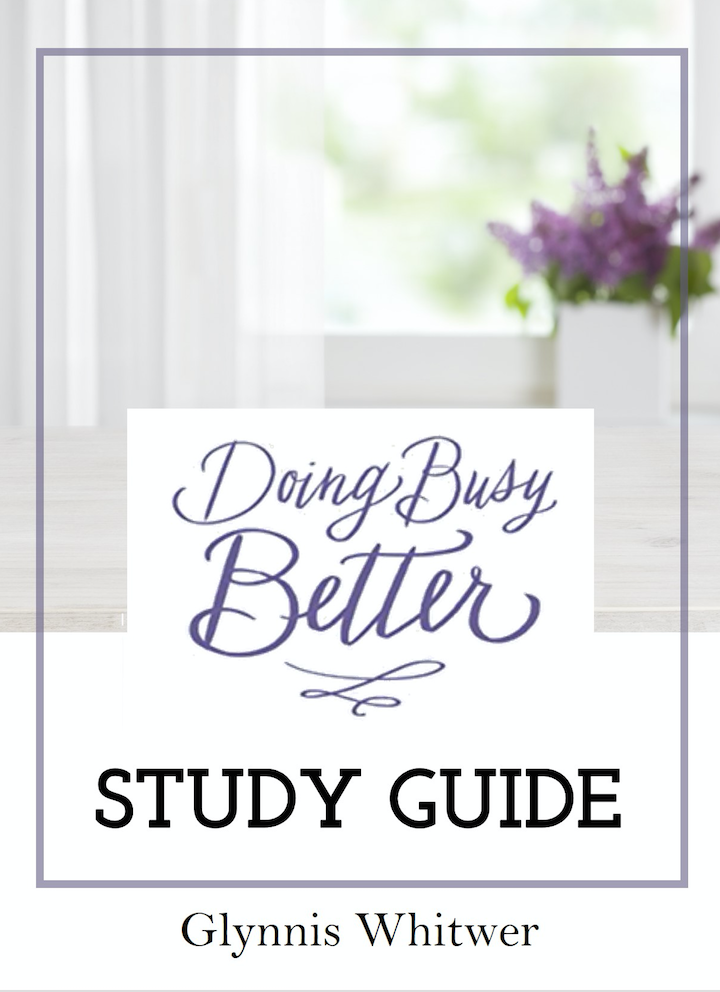 Doing Busy Better companion study guide for personal or small group study